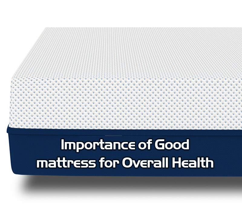 Importance of Good Mattress for Overall Health