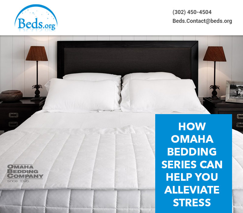 How Omaha Bedding Series Can Help You Alleviate Stress